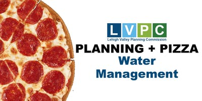 Planning + Pizza: Water Management