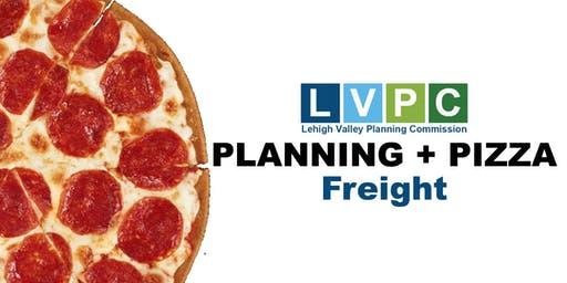 Planning + Pizza: Freight