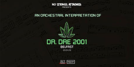 An Orchestral Rendition of Dr. Dre: 2001 - Belfast tickets