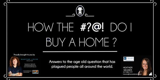 How The #?@! Do I Buy A Home