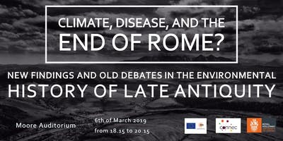 Climate, Disease, and the End of Rome? New findings and old debates in the environmental history of Late Antiquity