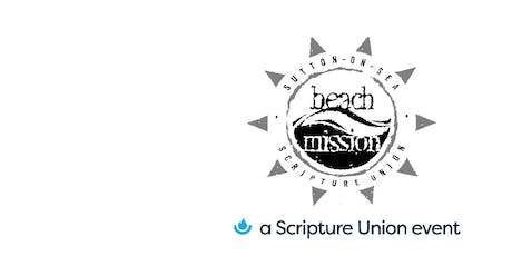 Sutton on Sea Scripture Union Beach Mission ADULT Registration tickets