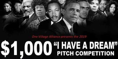 "$1000, ""I Have A Dream"" Business Pitch Competition!"
