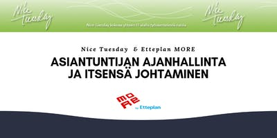 Nice Tuesday Tampere & Etteplan MORE: Asiantuntijan ajanhallinta ja itsensä johtaminen