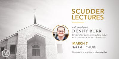 Scudder Lectures with Denny Burk