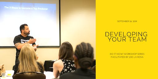Developing Your Team| Do It Now! Series by Joe La Rosa