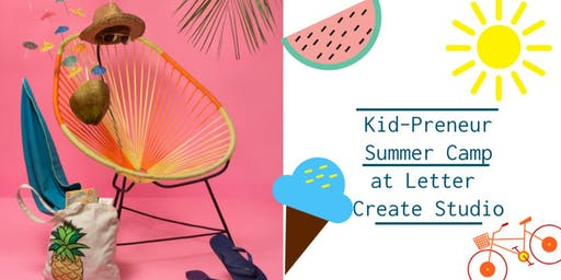 Kid-Preneur Empowerment Summer Camp at Letter Create