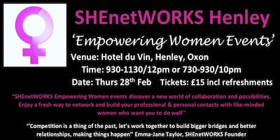 SHEnetWORKS Empowering Women Events, Thursday 28th February 2019