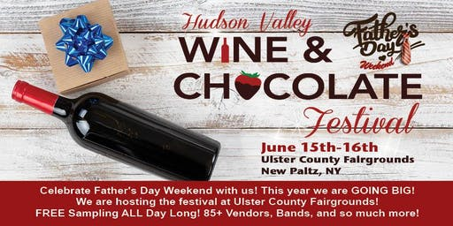 Spring Hudson Valley Wine and Chocolate Festival - SUNDAY, June 16, 2019