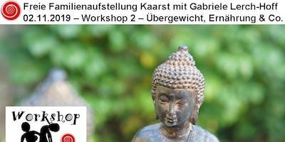 Freie Familienaufstellung Kaarst | Workshop 2 | Übergewicht, Lipödem & Co