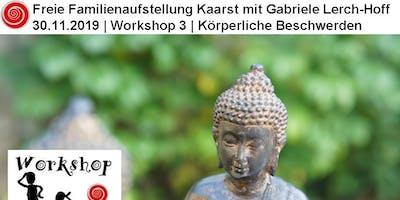 Freie Familienaufstellung Kaarst | Workshop 3 | Körp. Beschwerden, Symptome