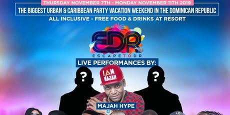 Escape To DR aka EDR Weekend Getaway 2019 tickets