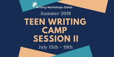 Teen Summer Writing Camp Session II (Grades 8 - 12)