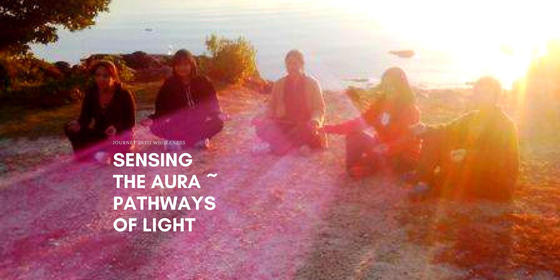 Pathways of Light:  Aura-sensing