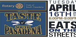 8th Annual Taste of South Pasadena - presented by the...