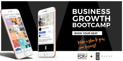 Business Growth Bootcamp - Presented by What The Fox & Maxum International