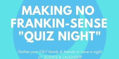 """Making No Frankin- Sense \""""Quiz Night\"""""""