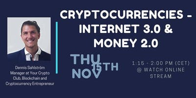 ONLINE TALK: Cryptocurrencies - Internet 3.0 & Money 2.0