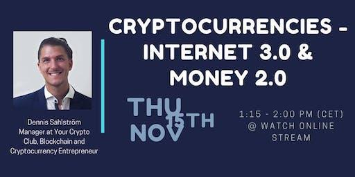 ONLINE TALK: Cryptocurrencies - Internet 3.0 & Money 2.0