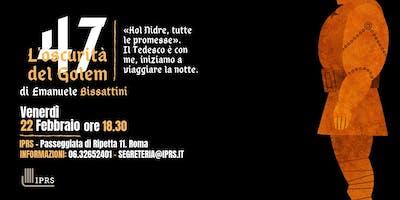 """Presentazione del libro """"47. l'oscurità del Golem"""" di Emanuele Bissattini"""
