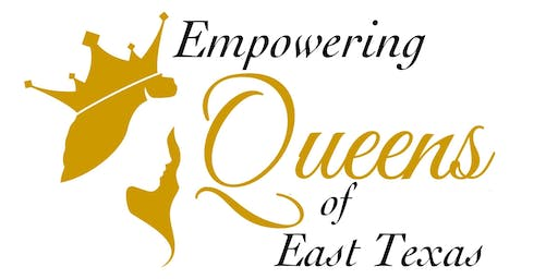 Empowering Queens of East Texas