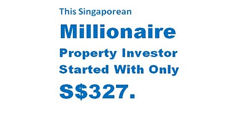 FREE: Property Investments Secrets - How He Turned S$ 327 To Million Dollars Of Property Assets? tickets