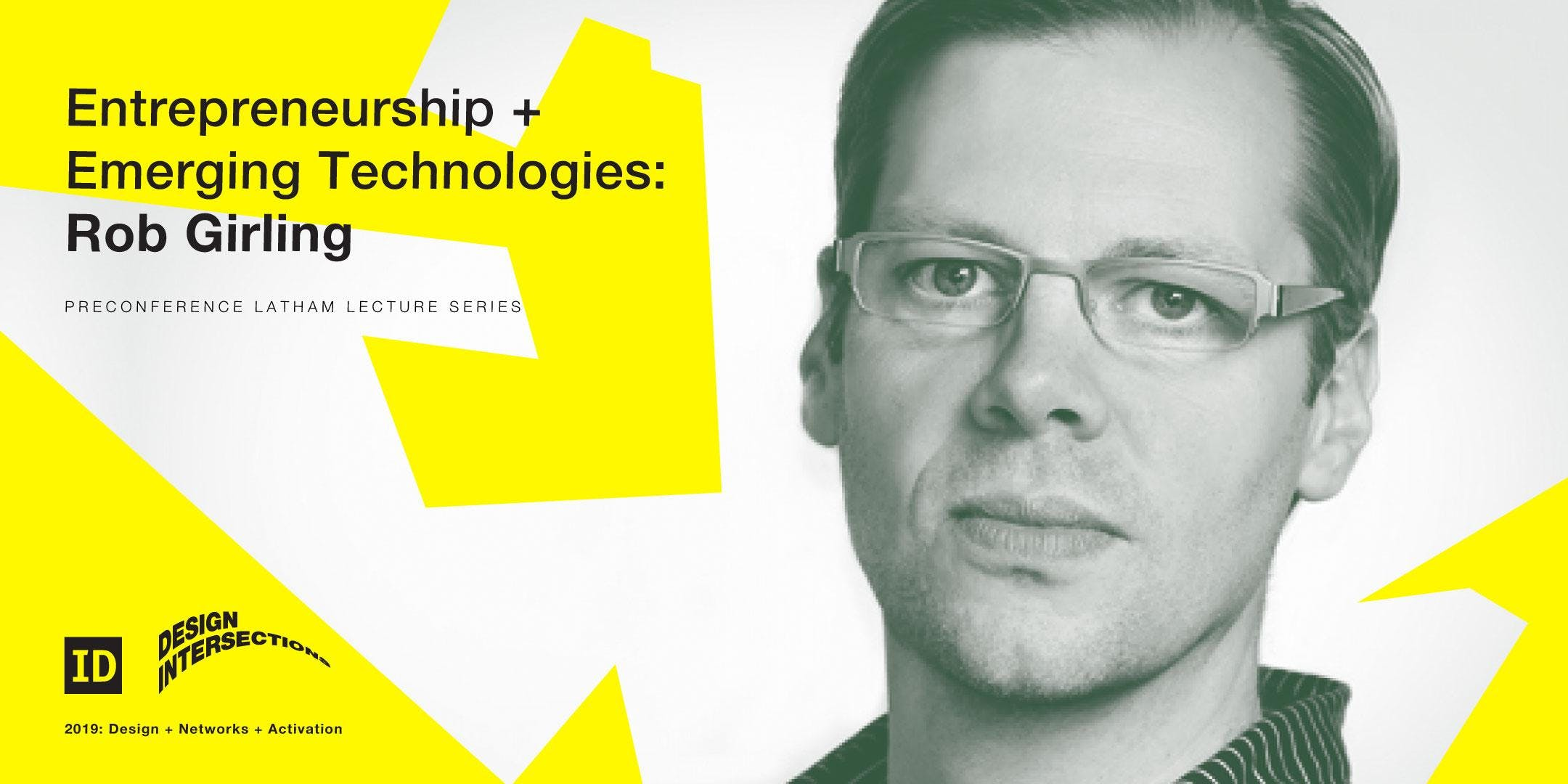 Entrepreneurship + Emerging Technologies: Rob Girling