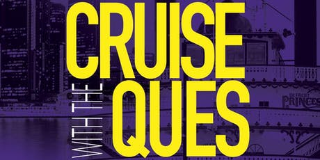 CRUISE WITH THE QUES DETROIT - 2019 tickets
