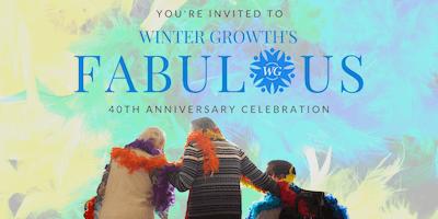 Winter Growth's Fabulous 40 Years Celebration