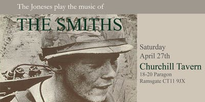 The Smiths tribute band The Joneses - 27th April - The Churchill Tavern
