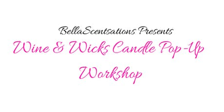 BellaScentsations Presents: Wine & Wicks Candle Pop-Up Workshop tickets