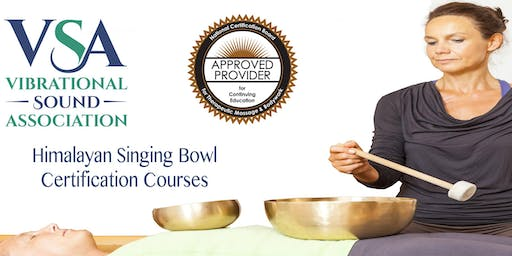 VSA Singing Bowl Certification Course Minneapolis, MN October 7-12, 2019