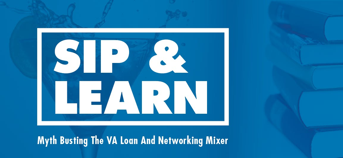 VAREP Sip and Learn: Myth Busting The VA Loan And Networking Mixer