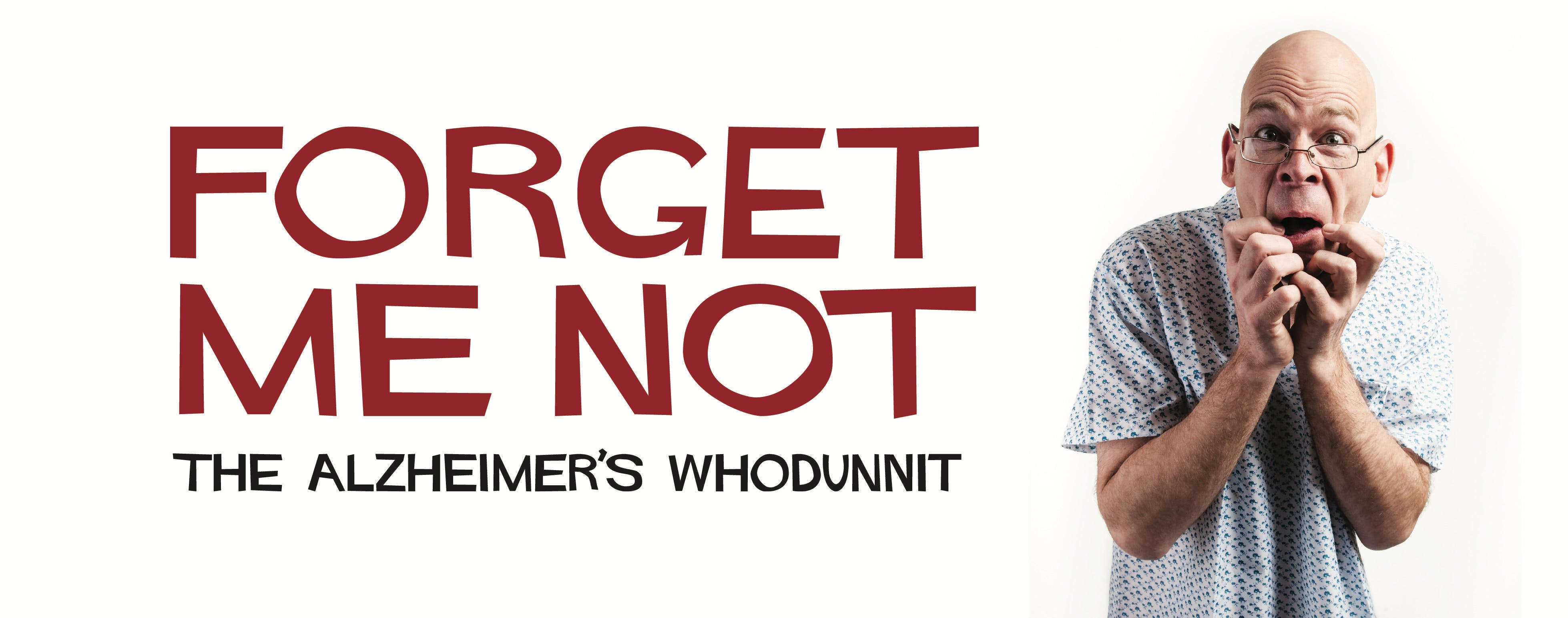 Forget Me Not~The Alzheimer's Whodunnit