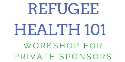 Refugee Health 101