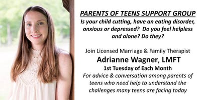 PARENTS OF TEENS SUPPORT GROUP- 1st Tuesday of Month with Adrianne Wagner, LMFT