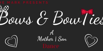 2nd Annual Bows & Bow Ties a Mother Son Dance!