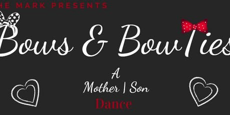 2nd Annual Bows & Bow Ties a Mother Son Dance! tickets