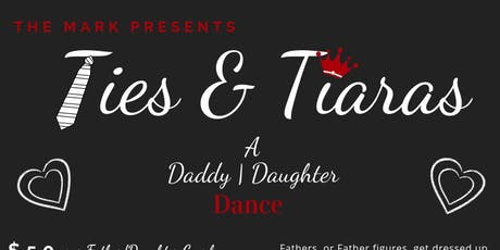 2nd Annual Ties & Tiaras - A Father Daughter Dance! tickets