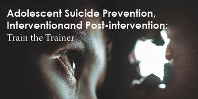 Adolescent Suicide Prevention: Train the Trainer - Cobourg (May 29-30, 2019)