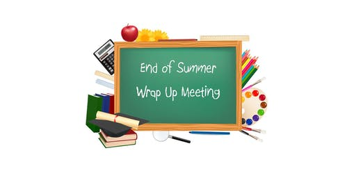 Summer Wrap Up Meeting