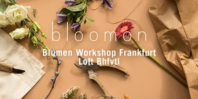bloomon Workshop 29. März | Frankfurt, Loft Bhfvtl