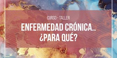 Taller: Enfermedad crónica...¿Para qué?
