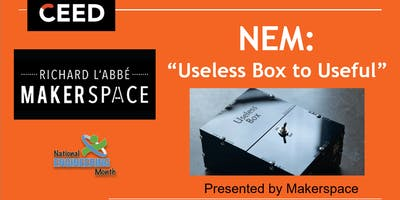 "National Engineering Month: ""Useless\"" to \""Useful\"" Box"