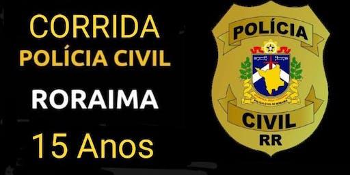 CORRIDA DE 15 ANOS DA POLICIA CIVIL DE RORAIMA