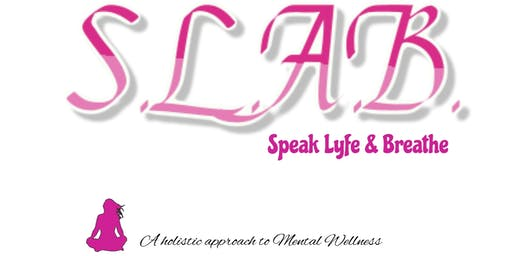 Speak Lyfe & Breathe (S.L.A.B.)