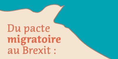 Du pacte migratoire au Brexit: Politiques de la migration (...)