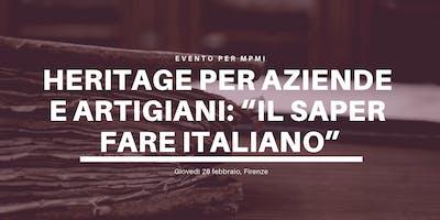 """Heritage per aziende e artigiani: """"Il saper fare italiano"""""""