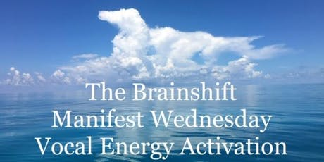 The Brainshift Online: Manifest Wednesday Vocal Energy Activation Class MB tickets