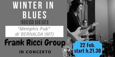 [PRENOTAZIONE AUTOBUS] Winter in Blues - Frank Ricci, Memphis di Bernalda